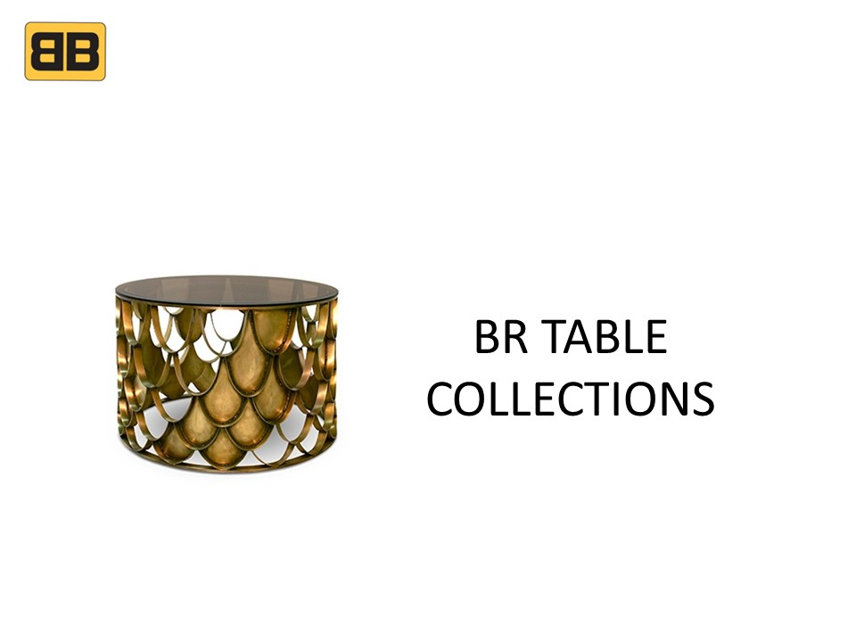 BR TABLE COLLECTION
